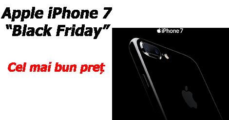 Cât costă un Apple iPhone 7 de Black Friday 2016?
