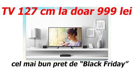 Televizor LED de 127 de cm doar 999 lei